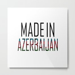 Made In Azerbaijan Metal Print
