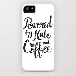 Powered by Kale and Coffee iPhone Case