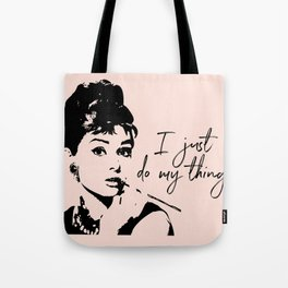 Audrey Hepburn, I Just Do My Thing. Tote Bag