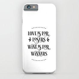 Love Losers Wine Winners iPhone Case