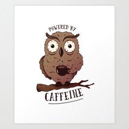 POWERED BY CAFFEINE Art Print