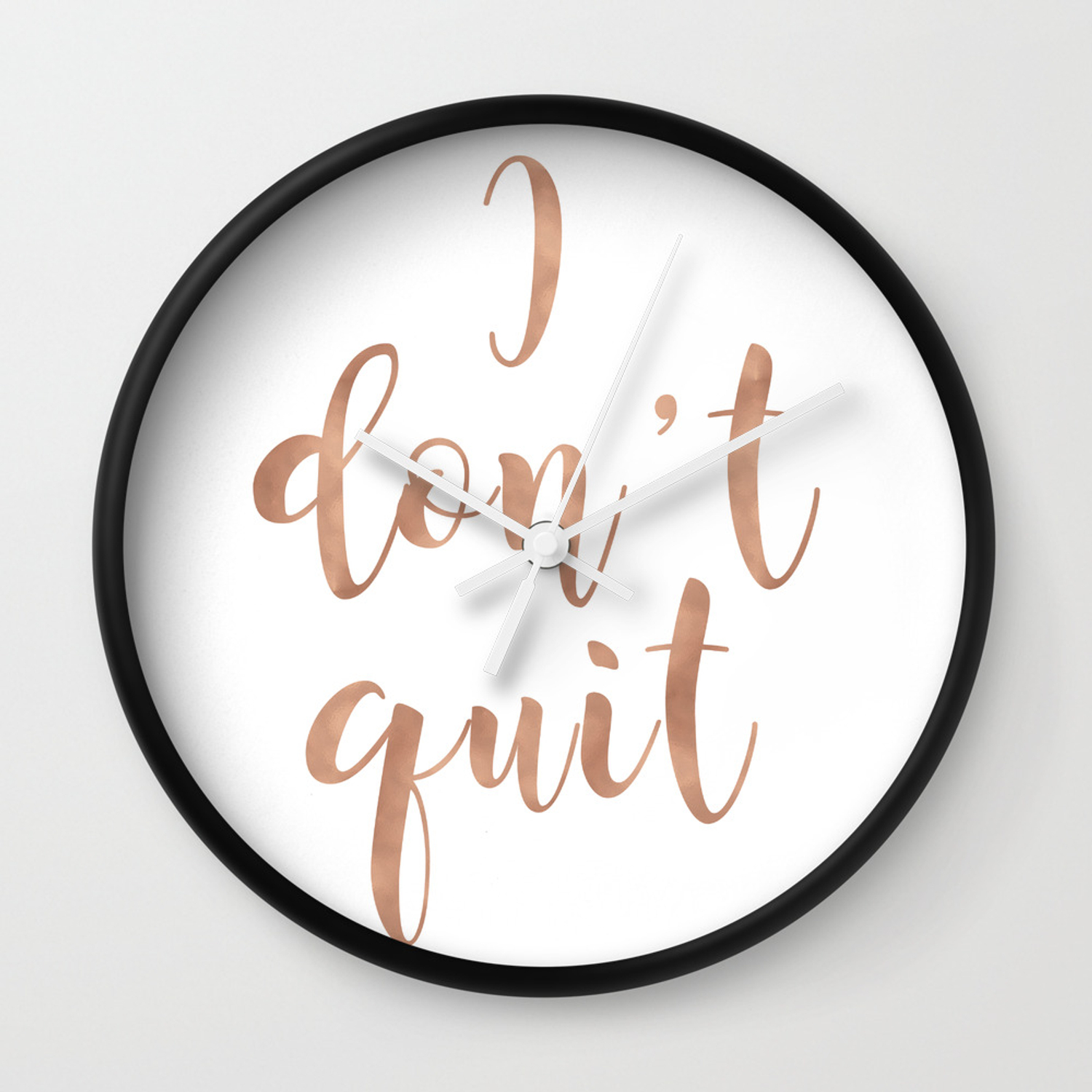 I Don T Quit Wall Clock By Peggieprints Society6
