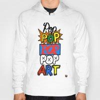 pop art Hoodies featuring Pop, Pop, Pop, Pop Art by Raheem Nelson