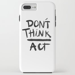 Don't Think iPhone Case