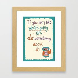 If You Don't Like What's Going On... Framed Art Print