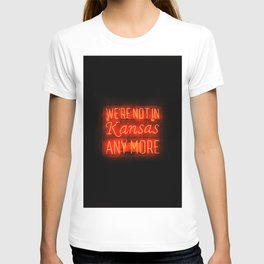 WE'RE NOT IN KANSAS ANYMORE - Neon Sign T-shirt