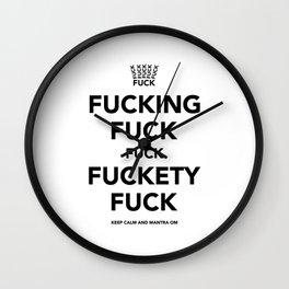 Fucking Fuck Fuck Fuckety Fuck- White Wall Clock
