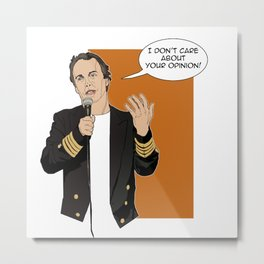 Doug Stanhope - I don't care about your opinion Metal Print