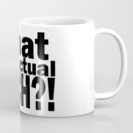 What the actual fach?! Coffee Mug