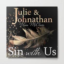 Sin With Us Metal Print