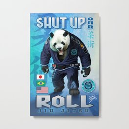 Shut Up and Roll Panda Metal Print