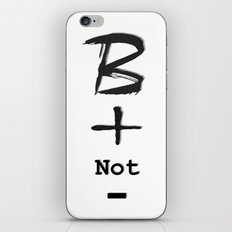 Be positive not negative iPhone & iPod Skin