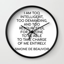 Simone de Beauvoir - I AM TOO INTELLIGENT Wall Clock