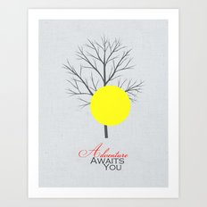 Adventure Awaits You Art Print
