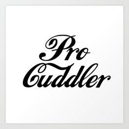Pro Cuddler Art Print