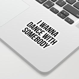 Dance With Somebody Music Quote Sticker