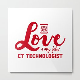 CT Technologist, CT technician, ct scan Metal Print