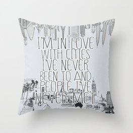 I'm in love with cities. Throw Pillow