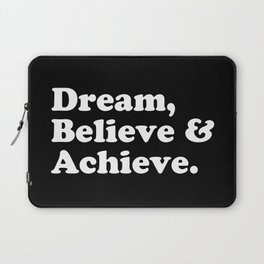 Dream, Believe & Achieve Quote Laptop Sleeve