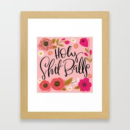 Pretty Swe*ry: Holy Shit Balls Framed Art Print