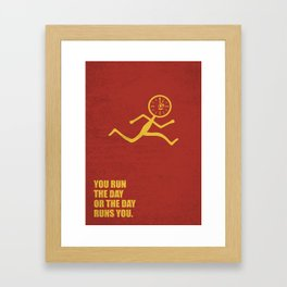 Lab No. 4 - You Run The Day Or The Day Runs You Corporate Start-up Quotes Framed Art Print
