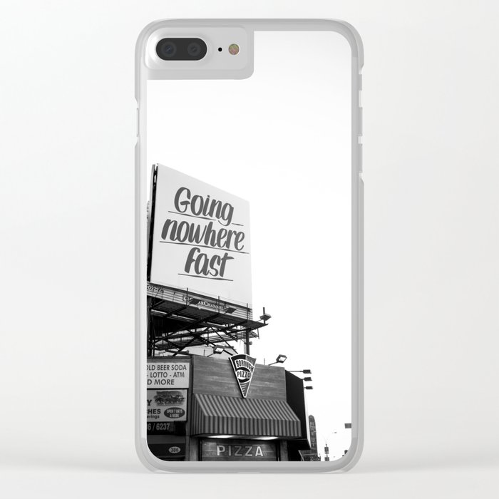 going nowhere fast Clear iPhone Case
