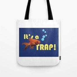It's a Trap! Tote Bag