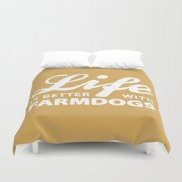 Life is better with farmdog 2 Duvet Cover