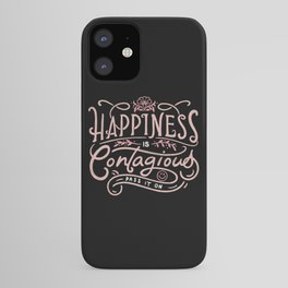 Happiness is Contagious iPhone Case