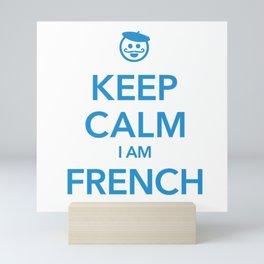 KEEP CALM I AM FRENCH Mini Art Print