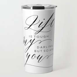 Life Is Tough My Darling But So Are You,Darling Gift Idea, DARLING I LOVE YOU,Husband Gift Travel Mug