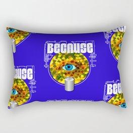 Because Eye Can Rectangular Pillow