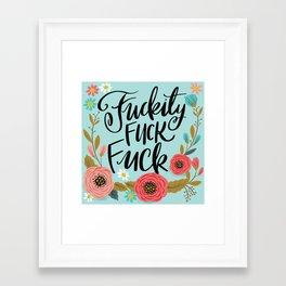 Pretty Swe*ry: Fuckity Fuck Fuck Framed Art Print
