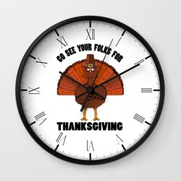 Do See Your Folks For Thanksgiving Wall Clock