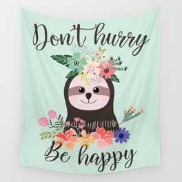 SLOTH ADVICE (mint green) - DON'T HURRY, BE HAPPY! Wall Tapestry