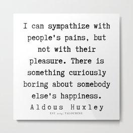 59    | Aldous Huxley Quotes  | 190714 | Metal Print