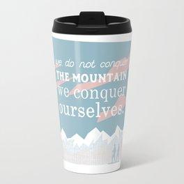 We conquer ourselves Travel Mug