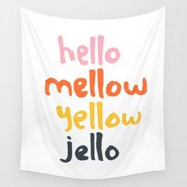 Hello Mellow Yellow Jello Wall Tapestry