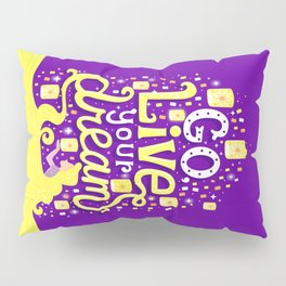 Live your dream Pillow Sham