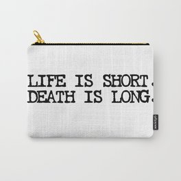 Life is Short Quote Carry-All Pouch