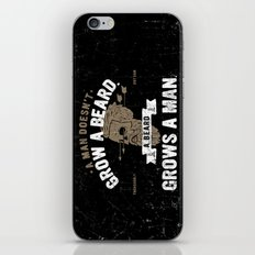 A MAN DOESN'T GROW A BEARD. A BEARD GROWS A MAN. iPhone & iPod Skin