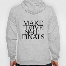 Make Love Not Finals (black) Hoody