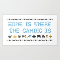 home is where the gaming is Art Print