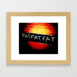 FAT.FAT.FAT Framed Art Print