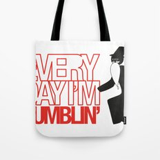 Every Day I'm Dumblin' Tote Bag