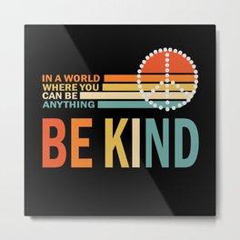 Be Kind Metal Print
