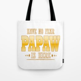 PAPAW IS HERE Tote Bag