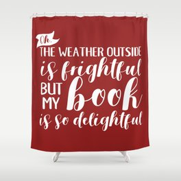 The Weather Outside is Frightful V2 Red Shower Curtain