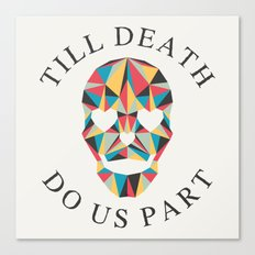 Till death Canvas Print