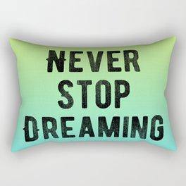Inspirational - Never Stop Dreaming Rectangular Pillow